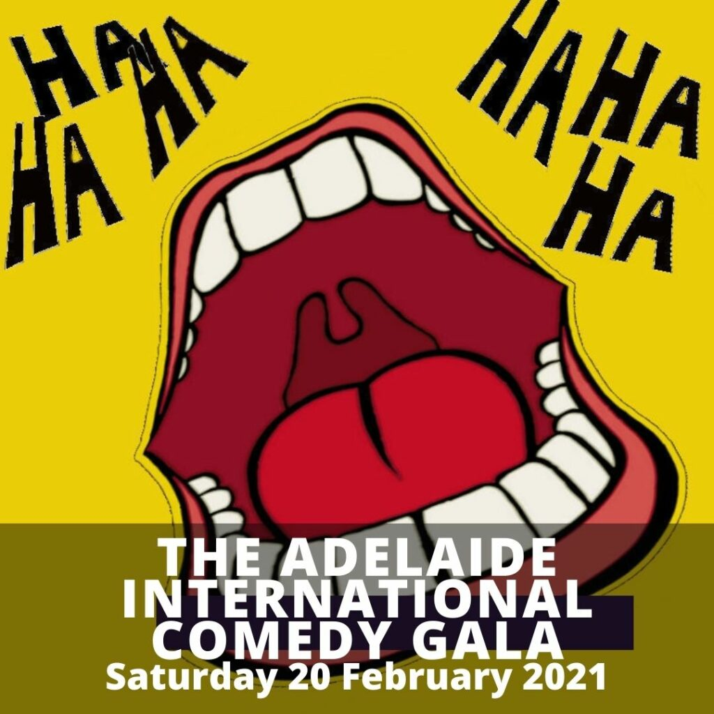 THE ADELAIDE INTERNATIONAL COMEDY GALA