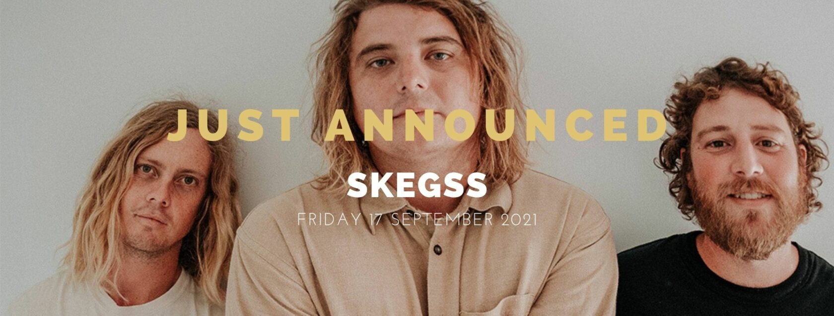 Skegss Announcement