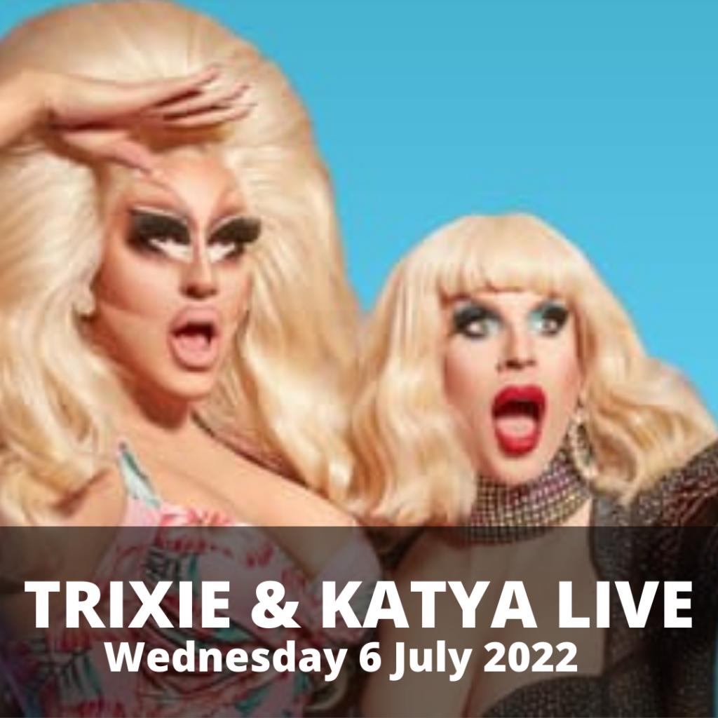 Trixie and Katya Live